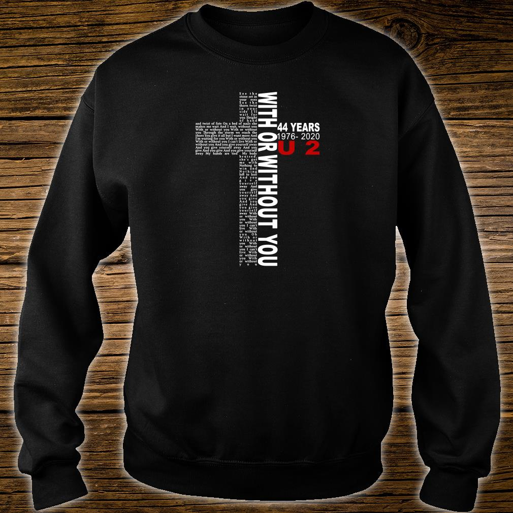 With or without you 44 years 1976 2020 U2 shirt sweater