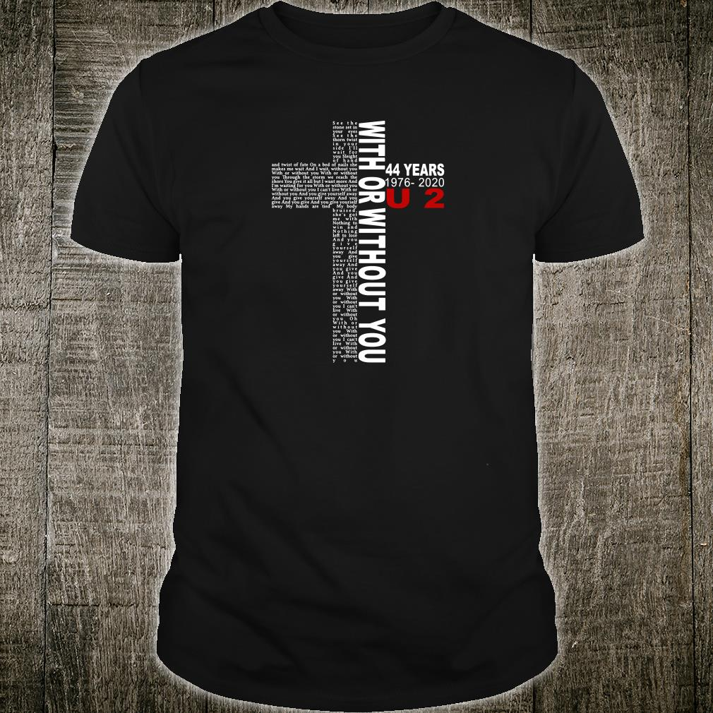 With or without you 44 years 1976 2020 U2 shirt